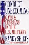 image of Conduct Unbecoming: Lesbians and Gays in the U.S. Military Vietnam to the  Persian Gulf