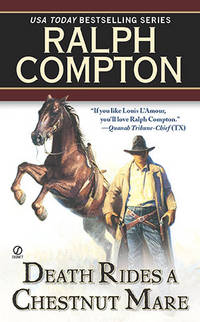 Death Rides a Chestnut Mare by  Ralph Compton - Paperback - Seventh Printing - 1999 - from Second Chance Books & Comics and Biblio.com