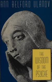 The Wisdom of the Psyche Ulanov, Ann Belford