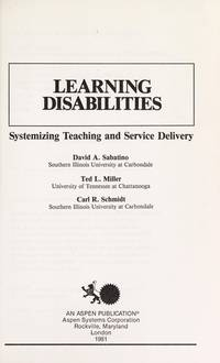 Learning Disabilities: Systemizing Teaching and Service Delivery