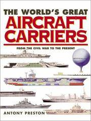 The World's Great Aircraft Carriers From The Civil War To The Present by Preston Antony - Hardcover - Reprint - 2000 - from Marlowes Books and Biblio.com