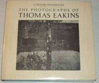 The Photographs of Thomas Eakins by Gordon Hendricks - Hardcover - January 1972 - from Firefly Bookstore and Biblio.com