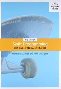 Swift Programming: The Big Nerd Ranch Guide - Second Edition