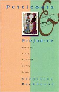 PETTICOATS & PREJUDICE: Women and Law in Nineteenth Century Canada