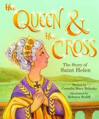 The Queen & the Cross: The Story of Saint Helen