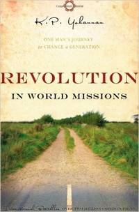 Revolution in World Missions: One Man's Journey to Change a Generation (With Photos & Inserts,...