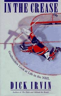 In the Crease: Goaltenders Look at Life in the NHL