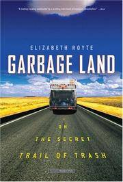 Garbage Land : On the Secret Trail of Trash