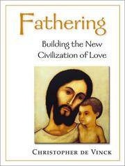 Building the New Civilization of Love (A Little Mandate Book) [Paperback] [Sep 08, 2000] De Vinck, Christopher; Doherty, Catherine and McPhee, Rosalie by Fathering