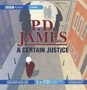 image of A Certain Justice (Adam Dalgliesh Mystery Series #10) (4 Full-Cast Dramatisation)