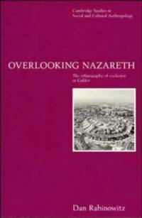 Overlooking Nazareth : The Ethnography of Exclusion in Galilee