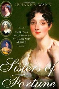 image of Sisters of Fortune: America's Caton Sisters at Home and Abroad