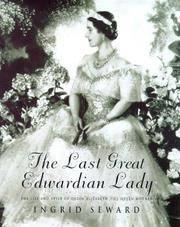 The Last Great Edwardian Lady:  In Memoriam:  Her Majestym Queen Elizabeth, the Queen Motherm 1900-2002