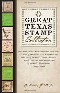 The Great Texas Stamp Collection How Some Stubborn Texas Confederate  Postmasters, a Handful of...