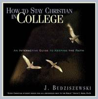 image of How to Stay Christian in College: An Interactive Guide to Keeping the Faith