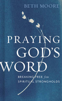 Praying God's Word by  Beth Moore - from Russell Books Ltd (SKU: ING9781535914611)