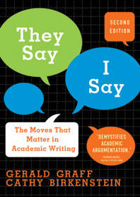 They Say/I Say: The Moves That Matter in Academic Writing by Graff, Gerald