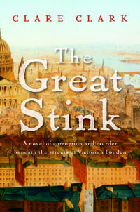 THE GREAT STINK by  Clare Clark - First American Edition  - 2005 - from Walther's Books (SKU: 001267)