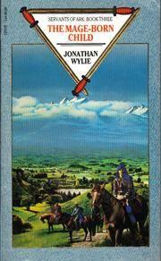 THE MAGE-BORN CHILD (SERVANTS OF ARK, Book 3)