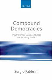 Compound Democracies: Why the United States and Europe Are Becoming Similar