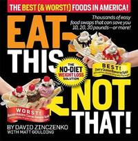 Eat This Not That! The Best   Foods in America!  The No-Diet Weight Loss  Solution