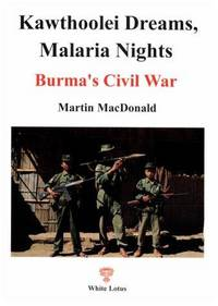 Kawthoolei Dreams, Malaria Nights Burma's Civil War