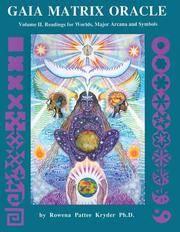 Gaia Matrix Oracle, Volume II: Readings for Worlds, Major Arcana and Symbols