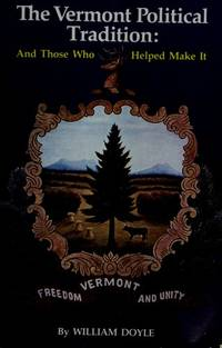 The Vermont Political Tradition: And Those Who Helped Make It