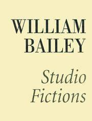 image of William Bailey: Studio Fictions