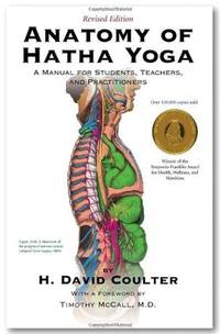 Anatomy of Hatha Yoga: A Manual for Students, Teachers, and Practitioners by  H. David Coulter - Paperback - 2009 - from Russell Books Ltd and Biblio.co.uk