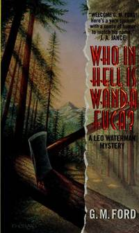 Who in Hell Is Wanda Fuca? by G.m. Ford - Paperback - First Edition - 1996-10-01 - from TerBooks (SKU: 090827035)