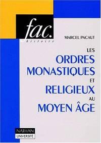 Les ordres monastiques et religieux au Moyen Age