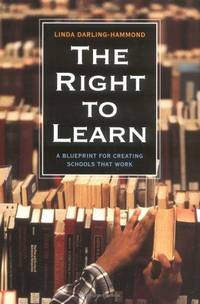 The Right to Learn: A Blueprint for Creating Schools That Work (Jossey-Bass Education Series)