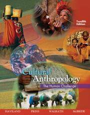 Cultural Anthropology: The Human Challenge by William A. Haviland; Harald E. L. Prins; Dana Walrath; Bunny McBride - Paperback - 2007-04-09 - from Ergodebooks and Biblio.com