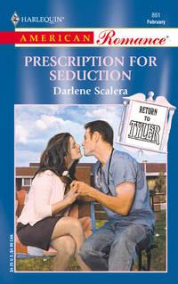 Prescription For Seduction (Return To Tyler)