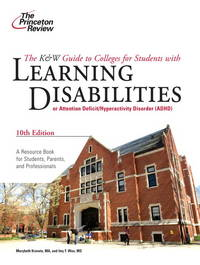 K&W Guide to Colleges for Students with Learning Disabilities, 10th Edition (College...
