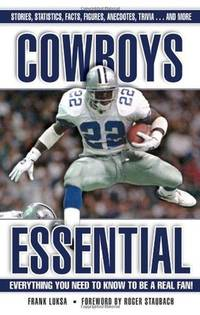 Cowboys Essential: Everything You Need to Know to Be a Real Fan!