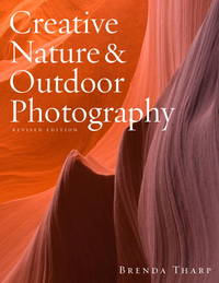 image of Creative Nature & Outdoor Photography, Revised Edition