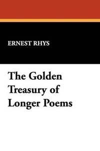 Golden Treasury Of Longer Poems