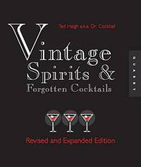 image of Vintage Spirits and Forgotten Cocktails: From the Alamagoozlum to the Zombie 100 Rediscovered Recipes and the Stories Behind Them