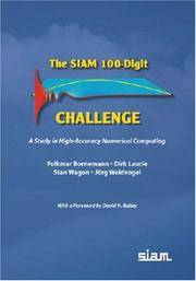 The SIAM 100-Digit Challenge A Study in High-Accuracy Numerical Computing