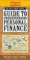 WALL STREET JOURNAL GUIDE TO UNDERSTANDING PERSONAL FINANCE: Revised and Updated Morris, Kenneth...
