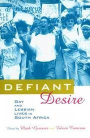 Defiant Desire: Gay and Lesbian Lives in South Africa