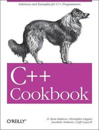 C++ Cookbook: Solutions and Examples for C++ Programmers (Cookbooks (O'Reilly))