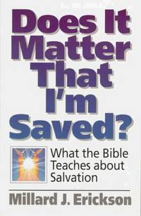 Does It Matter That I\'m Saved
