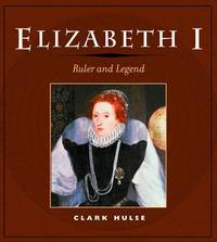 ELIZABETH I: RULER AND LEGEND