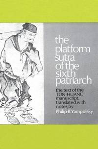 The Platform Sutra of the Sixth Patriarch : The Text of the Tun-huang Manuscript