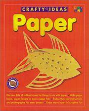 CRAFTY IDEAS - PAPER Discover Lots of Brilliant Ideas for Things to Do  with Paper