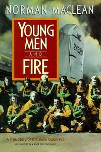 Young Men and Fire: The True Story of the Mann Gulch Fire