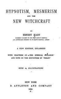 Hypnotism, Mesmerism, and the New Witchcraft
